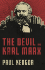 The Devil and Karl Marx: Communism's Long March of Death, Deception, and Infiltration Cover Image