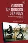Garden of Broken Statues: Exploring Censorship in Russia Cover Image
