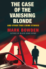 The Case of the Vanishing Blonde: And Other True Crime Stories Cover Image