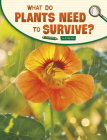 What Do Plants Need to Survive? Cover Image