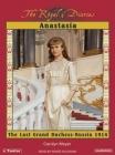 Anastasia: The Last Grand Duchess--Russia 1914 Cover Image