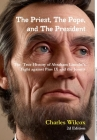 The Priest, The Pope, and The President: The True History of Abraham Lincoln's Fight Against the Jesuits and Pius IX Cover Image