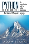 Python: The Comprehensive Guide to Python Programming for Beginners: The Science of Computer Language Cover Image