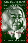 Why I Can't Read Wallace Stegner and Other Essays: A Tribal Voice Cover Image
