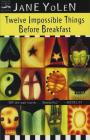 Twelve Impossible Things Before Breakfast: Stories Cover Image