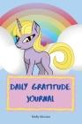 Daily Gratitude Journal: Amazing Gratitude Journal for Kids with Unicorn Design Children Happiness Notebook, Unicorn design gratitude journal, Cover Image