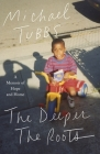 The Deeper the Roots: A Memoir of Hope and Home Cover Image