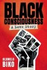 BLACK CONSCIOUSNESS - A Love Story Cover Image