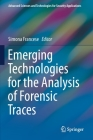 Emerging Technologies for the Analysis of Forensic Traces (Advanced Sciences and Technologies for Security Applications) Cover Image