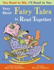 Very Short Fairy Tales to Read Together (You Read to Me, I'll Read to You) Cover Image