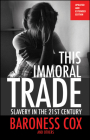 This Immoral Trade: Slavery in the 21st Century Cover Image