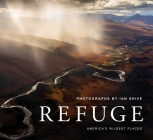 Refuge: America's Wildest Places | Explore the National Wildlife Refuge System | Including Kodiak, Palmyra Atoll, Rocky Mountains, and More (Photography Books, Coffee-Table Books, Wildlife Conservation) Cover Image