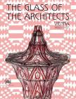 The Glass of the Architects: Vienna 1900-1937 Cover Image
