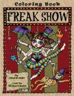 Freak Show: A coloring book of Circus Freaks and whimsical oddities that will make you smile. By Deborah Muller Cover Image