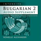 Intensive Bulgarian 2 Audio Supplement [SPOKEN-WORD CD]: To Accompany Intensive Bulgarian 2, a Textbook and Reference Grammar Cover Image