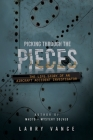 Picking Through The Pieces: The Life Story of An Aircraft Accident Investigator Cover Image