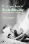 Ethnographies of Breastfeeding: Cultural Contexts and Confrontations Cover Image