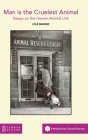 Man is the Cruelest Animal: Essays on the Human-Animal Link Cover Image