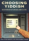Choosing Yiddish: New Frontiers of Language and Culture (Non-Series) Cover Image