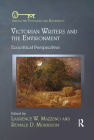 Victorian Writers and the Environment: Ecocritical Perspectives (Among the Victorians and Modernists) Cover Image