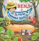 Benji and the 24 Pound Banana Squash Cover Image