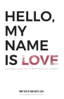 Hello, My Name Is Love: Please Allow Me to Reintroduce Myself Cover Image