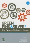 Green, Pink and Silver?: The Future of Labour in Europe Cover Image