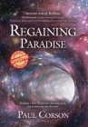Regaining Paradise: Forming a New Worldview, Knowing God, and Journeying into Eternity Cover Image