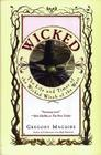 Wicked: The Life and Times of the Wicked Witch of the West (Wicked Years #1) Cover Image