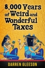 8,000 Years of Weird and Wonderful Taxes Cover Image