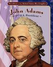 John Adams: 2nd U.S. President (Presidents of the United States Bio-Graphics) Cover Image