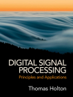 Digital Signal Processing: Principles and Applications Cover Image