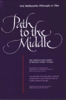Path to the Middle: Oral Madhyamika Philosophy in Tibet: The Spoken Scholarship of Kensur Yeshey Tupden Cover Image