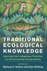 Traditional Ecological Knowledge: Learning from Indigenous Practices for Environmental Sustainability (New Directions in Sustainability and Society) Cover Image