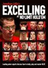 Jonathan Little's Excelling at No-Limit Hold'em: Leading Poker Experts Discuss How to Study, Play and Master Nlhe Cover Image
