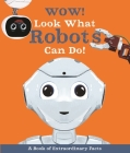 Wow! Look What Robots Can Do! Cover Image