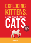 Exploding Kittens: A Field Guide to Unusual Cats Cover Image