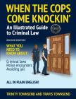 When the Cops Come Knockin': An Illustrated Guide to Criminal Law 2nd Edition Premium Edition Cover Image