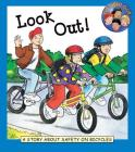 Look Out!: A Story about Safety on Bicycles Cover Image