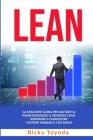 Lean: La Migliore Guida per Aiutarti a Padroneggiare il Pensiero Lean. Imparare a Conoscere i Sistemi Kanban e i Sei Sigma Cover Image