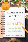 Expressive Writing for Healing: Journal Your Way From Grief to Hope Cover Image