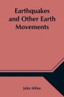 Earthquakes and Other Earth Movements Cover Image