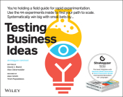 Testing Business Ideas: A Field Guide for Rapid Experimentation Cover Image