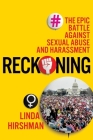 Reckoning: The Epic Battle Against Sexual Abuse and Harassment Cover Image