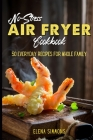No-Stress Air Fryer Cookbook: 50 Everyday Recipes For Whole Family Cover Image