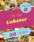 Oh! Top 50 Lobster Recipes Volume 8: Welcome to Lobster Cookbook Cover Image