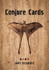 Conjure Cards: Fortune-Telling Card Deck and Guidebook Cover Image