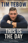 This Is the Day: Reclaim Your Dream. Ignite Your Passion. Live Your Purpose. Cover Image