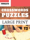 Crosswords Puzzles: Fungate Weekend Mini Crosswords Easy large print crossword puzzle books for seniors Classic Vol.13 Cover Image