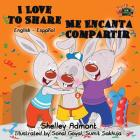 I Love to Share Me Encanta Compartir: English Spanish Bilingual Edition (English Spanish Bilingual Collection) Cover Image